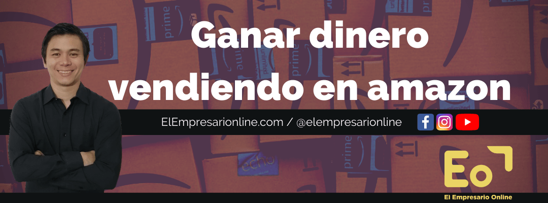 Cómo ganar dinero vendiendo en Amazon desde Chile