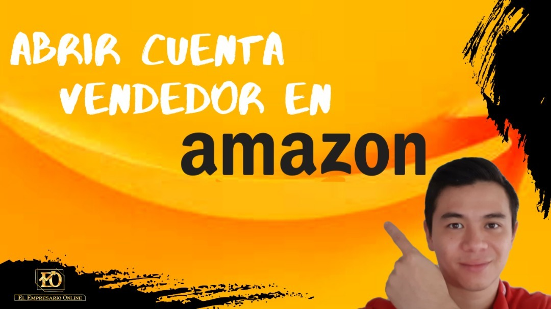 Como Abrir una Cuenta en Amazon de Vendedor
