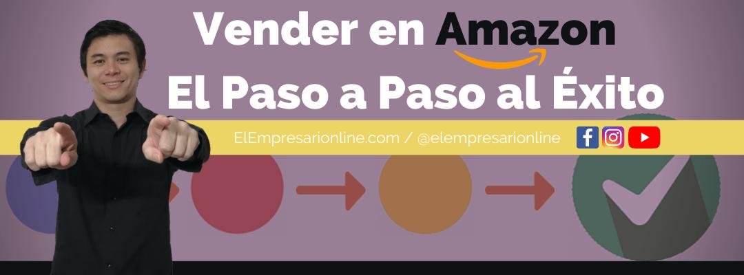 Como Vender en Amazon 2021 (El Paso a Paso) Lo que debes saber