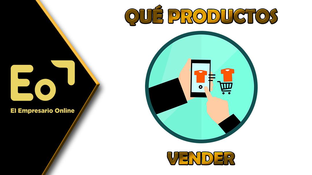 ¿Qué productos vender en tu negocio online