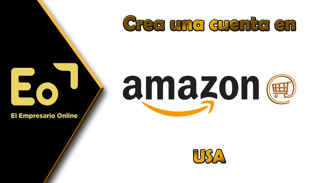 Cómo comenzar a vender en Amazon desde USA