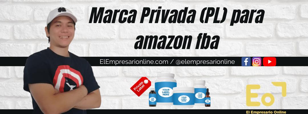 Private label o marca privada para Amazon FBA