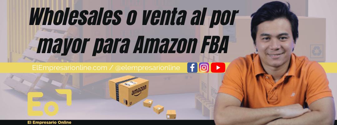 wholesales o venta al por mayor para Amazon FBA
