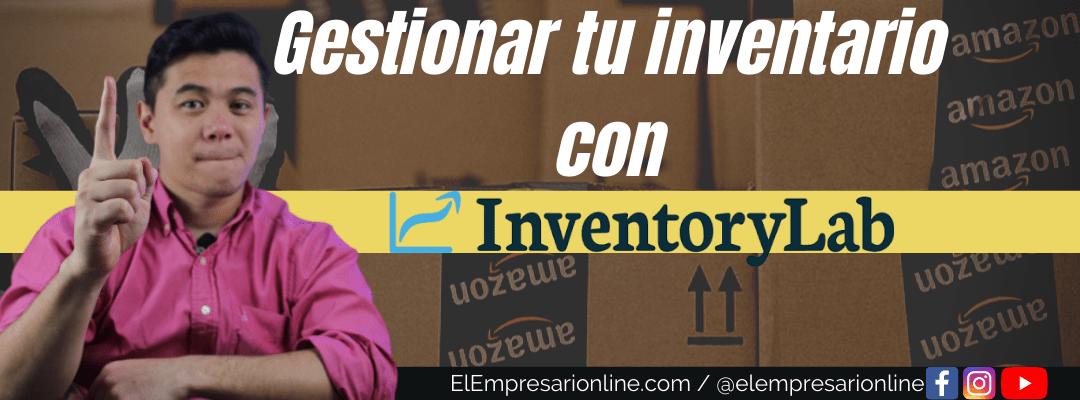 Gestiona tu inventario de amazon con InventoryLab este 2021