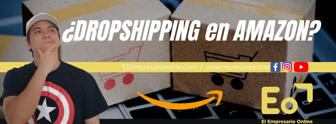 Guía 2021 de DROPSHIPPING en AMAZON: todo lo que necesitas saber.